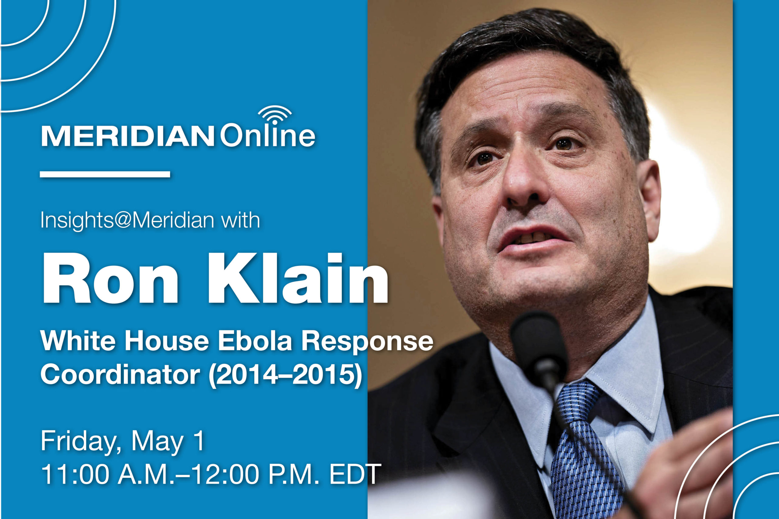 Insights@Meridian with Ron Klain | Moderated by NPR's Mary Louise ...